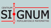 Centrum Popularyzacji Matematyki ,,SIGNUM''